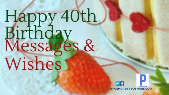 Happy 40th Birthday Wishes, Quotes and Messages