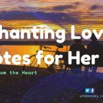 Enchanting Love Quotes for Her: Messages From the Heart