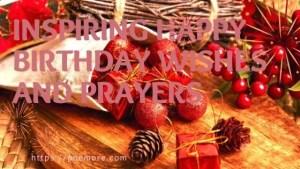 Inspiring Happy Birthday Wishes and Prayers