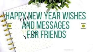 Happy New Year Wishes and Messages for Friends