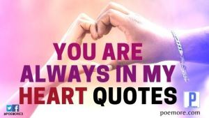 You are Always on my Heart Quotes