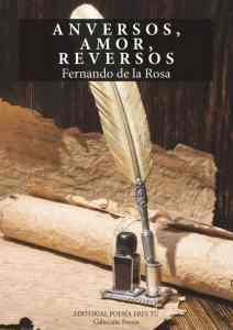 Anversos, amor, reversos Fernando de la Rosa ANVERSOS, AMOR, REVERSOS - FERNANDO DE LA ROSA