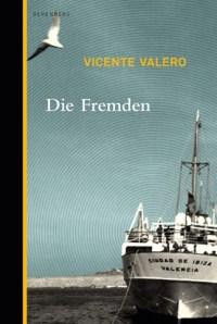 Vicente Valero: Die Fremden