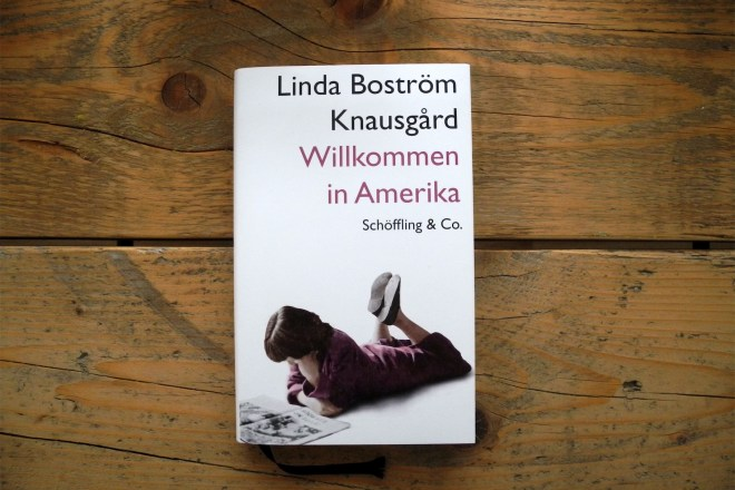 Linda Boström Knausgard: Willkommen in Amerika