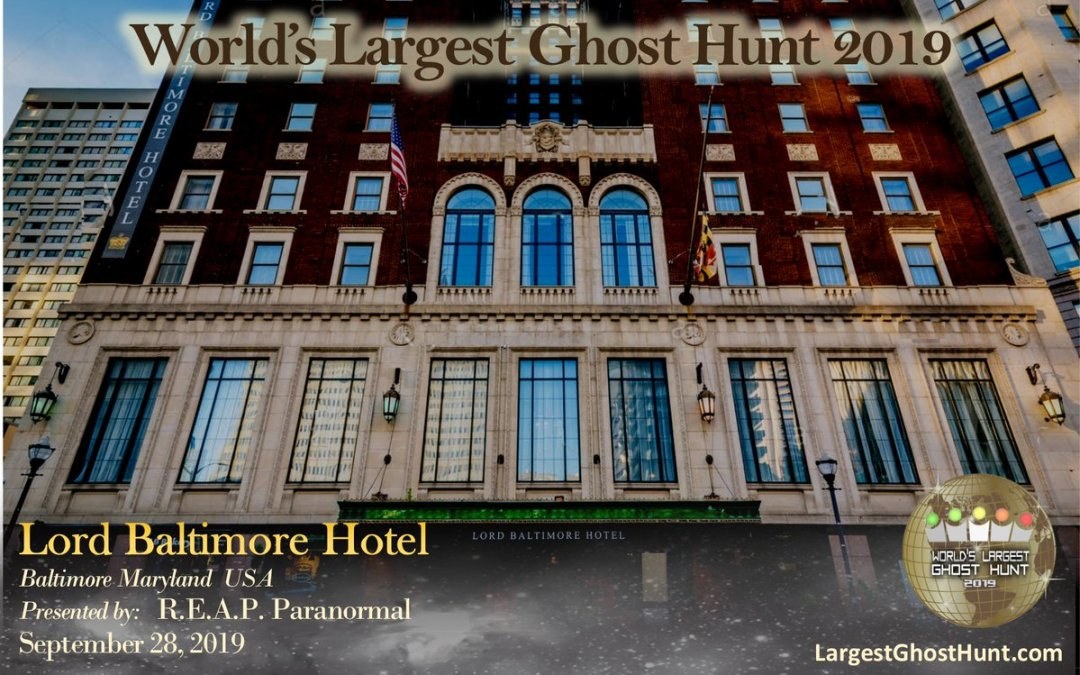 World Largest Ghost Hunt at The Lord Baltimore Hotel