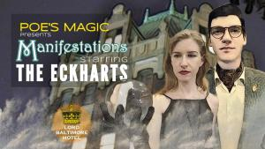 Manifestations starring The Eckharts @ Poe's Magic | Baltimore | MD | US