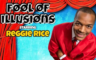 Fool of Illusions starring Reggie Rice