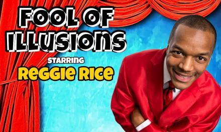 Fool of Illusions starring Reggie Rice