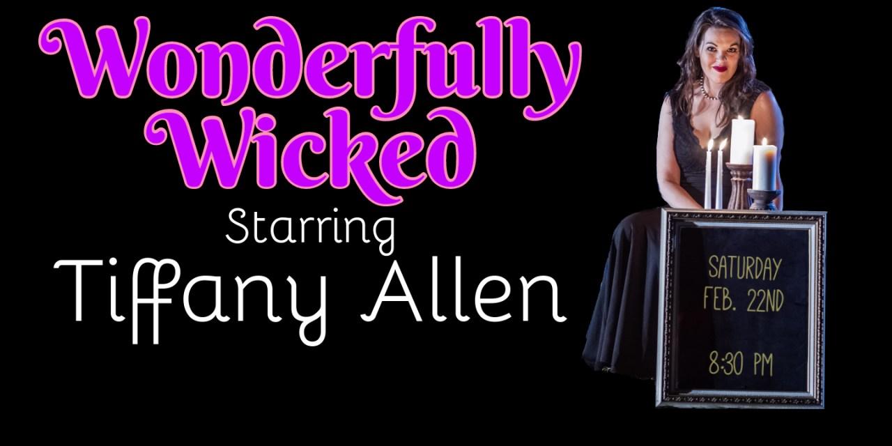 Wonderfully Wicked Magic with Tiffany Allen