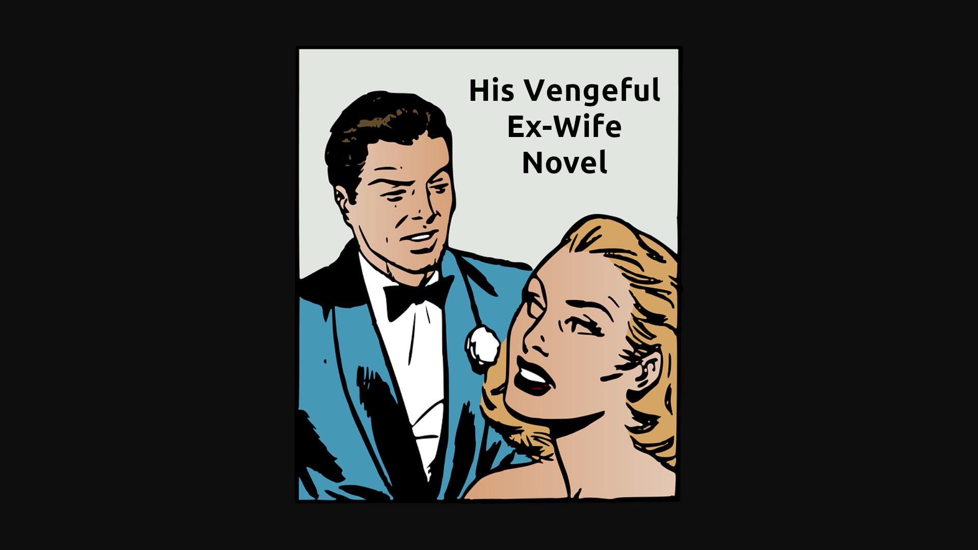 Njegov maščevalni roman bivše žene