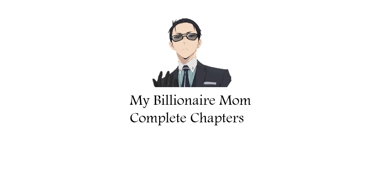 My Billionaire Mom Complete Chapters