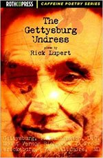The Gettysburg Undress: Poems from Gettysburg, PA, Washington, DC, Richmond, VA, Baltimore, MD., and environs - Rick Luperts 16th Book