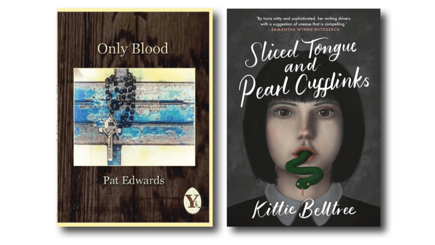 Cover images: Only Blood by Pat Edwards and Sliced Tongue and Pearl Cufflinks by Kittie Belltree