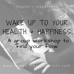 Wake Up To Your Health + Happiness, A Group Workshop to Find Your Flow