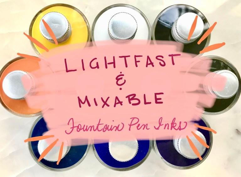 Lightfast & Mixable Fountain Pen Inks