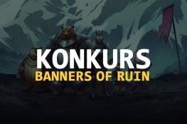 konkurs Banners of Ruin