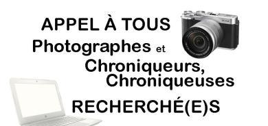 Appel à tous – Photographes et chroniqueurs, chroniqueuses volontaires recherché(e)s