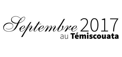 Le calendrier culturel de septembre du Témiscouata est enfin arrivé