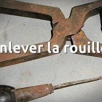 Nettoyer la rouille d'un outil ancien