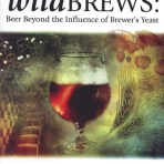 Wild Brews; Beer beyond the Influence of Brewer's Yeast