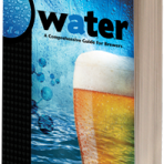 Water – A Comprehensive Guide for Brewers