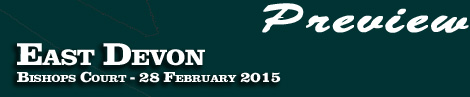 Preview: East Devon Point-to-Point at Bishops Court, Ottery St Mary Sat 28th February 2015