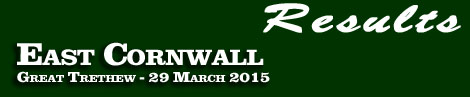 RESULTS: EAST CORNWALL AT GREAT TRETHEW 29 MARCH 2015