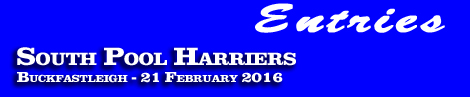 Entries: South Pool Harriers, Buckfastleigh, 21st February 2016