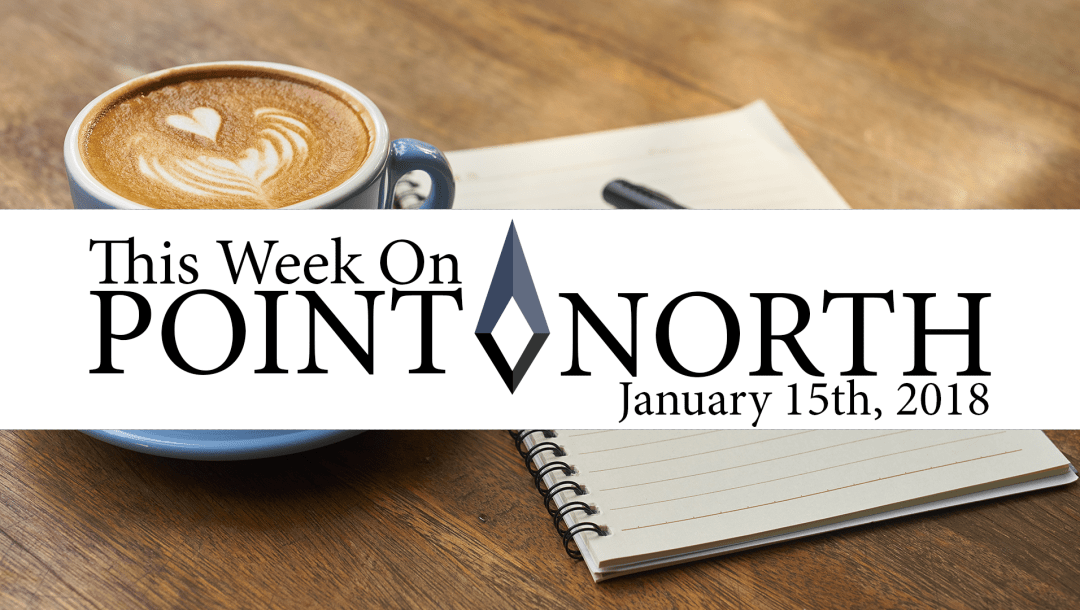 This Week On Point North: January 15th