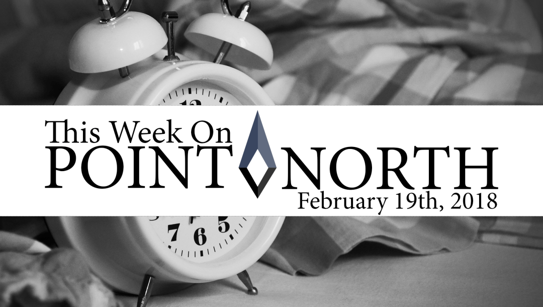 This Week On Point North: February 19th