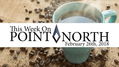 This Week On Point North: February 26th