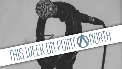 This Week On Point North: June 18th