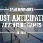 Our 10 Most Anticipated Adventure Games Of 2017
