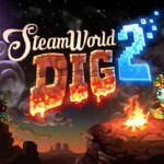 SteamWorld Dig 2 Launch Trailer Shows Off Its Vast Underground Labyrinths