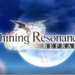 News: Shining Resonance: Refrain confirmed for western release this summer