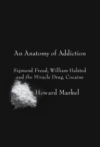 Cover of An Anatomy of Addiction by Howard Markel