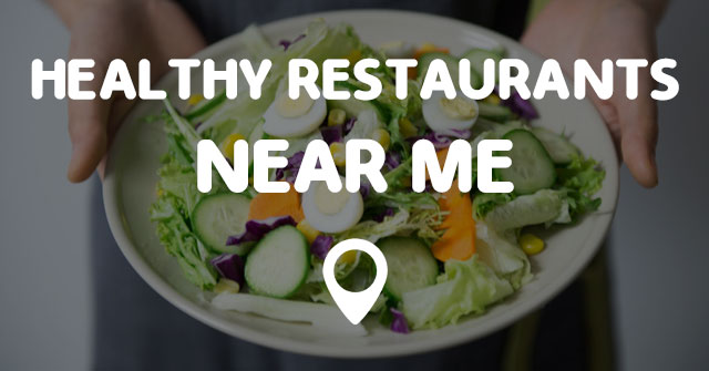 Healthy Food Restaurants Near Me