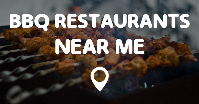 Nearest Barbecue Restaurant My Location