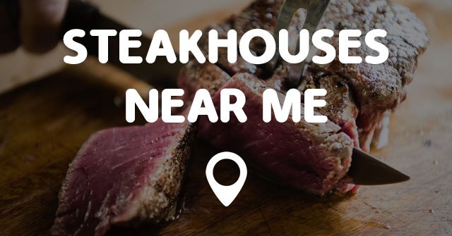Best Rated Steakhouse Near Me