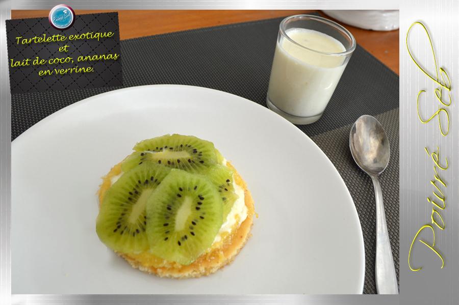 Tartelette exotique et lait de coco ananas en verrine