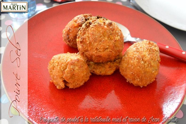 Croquette de poulet à la ratatouille miel et raisin de Jean Martin