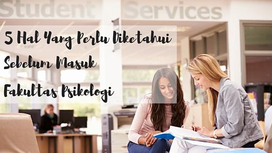 5 Hal Yang Harus Diketahui Sebelum Masuk Fakultas Psikologi