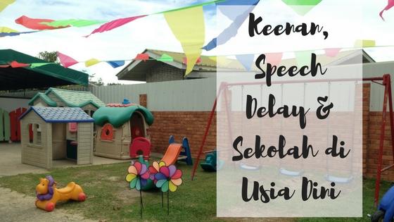 Keenan, Speech Delay dan Sekolah di Usia Dini