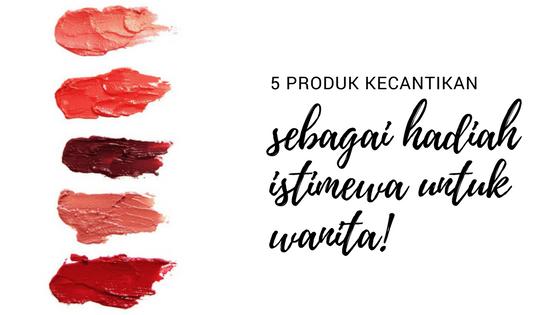 Hadiah untuk Wanita, Kado untuk Wanita, Wardah Lip Cream, Produk Kecantikan