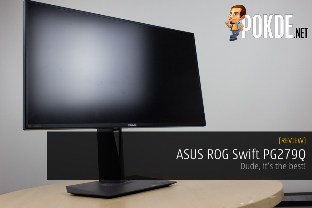 ASUS ROG Swift PG279Q review - Dude, it's the best! – Pokde