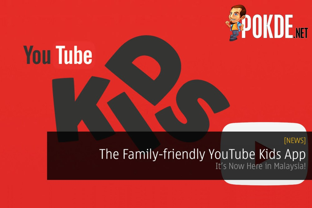 The Family-friendly YouTube Kids App is Now Here in Malaysia