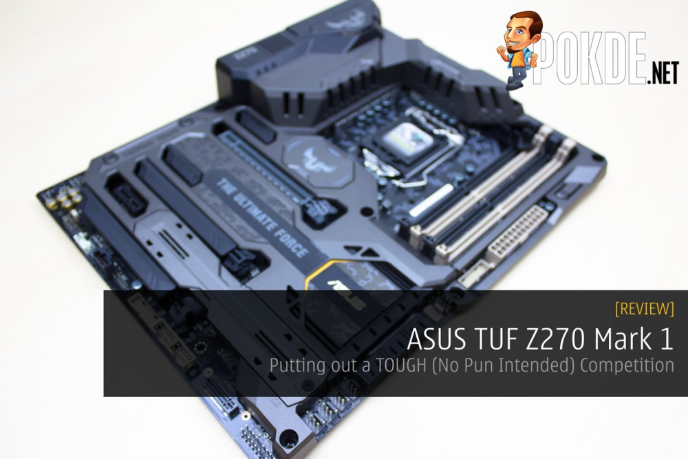 ASUS TUF Z270 Mark 1 Review - Putting out a TOUGH (No Pun Intended) Competition 26