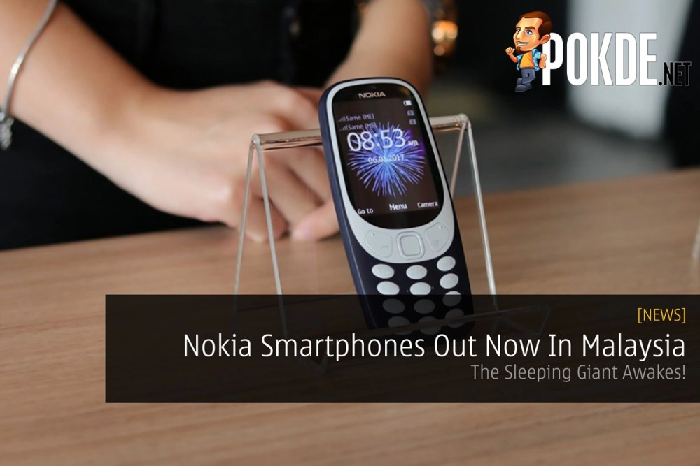 bca130cb7 Nokia Smartphones Out Now In Malaysia - The Sleeping Giant Awakes ...