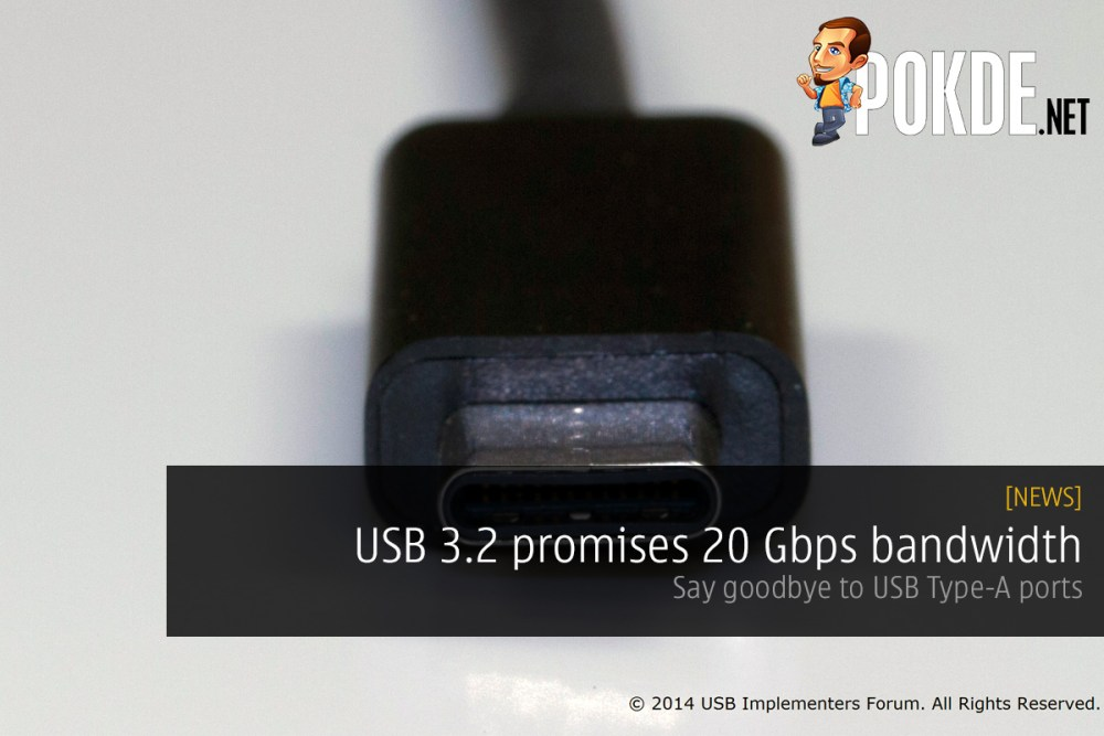 USB 3.2 promises 20 Gbps bandwidth; Say goodbye to USB Type-A ports 26
