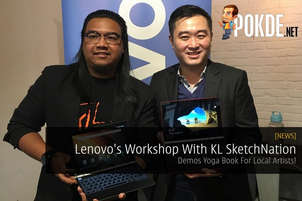 Lenovo's Workshop With KL SketchNation - Demos Yoga Book For Local Artists! 26